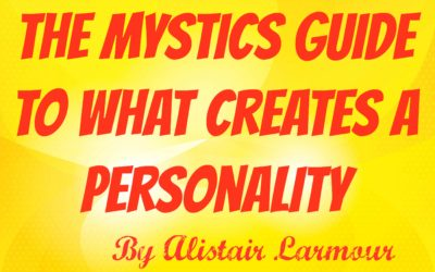The Mystics Guide to What Creates Personality