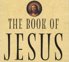 So where did The Book of Jesus go? Of course he wrote one!